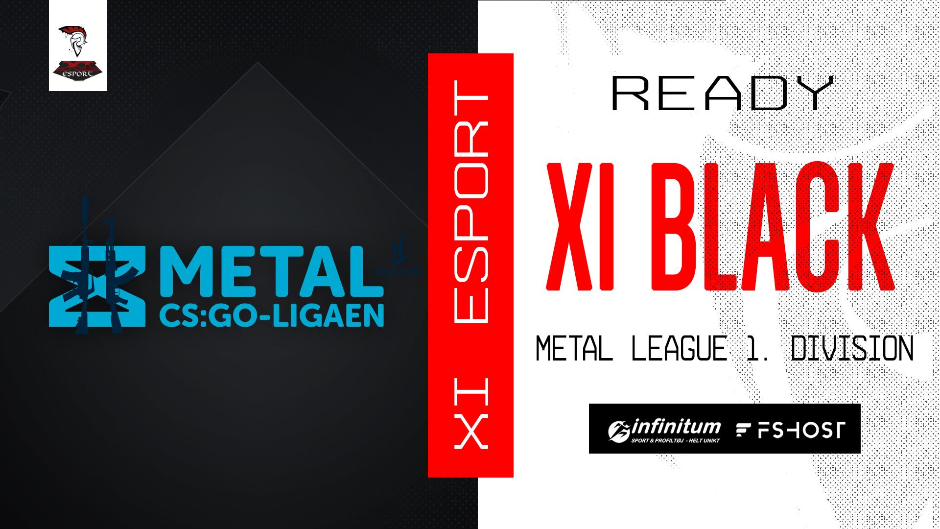 XI BLACK DELTAGER TIL METAL LIGAEN I FØRSTE DIVISION